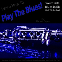 Windy Town Artists | Learn How to Play the Blues! Southside Blues in Eb 12/8 Triplet Feel for Clarinet Players