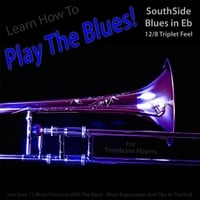 Windy Town Artists | Learn How to Play the Blues! (Southside Blues in Eb 12/8 Triplet Feel) [For Trombone Players]