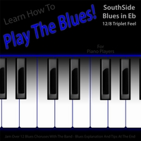 Windy Town Artists | Learn How to Play the Blues! (Southside Blues in Eb 12/8 Triplet Feel) [For Piano, Keys, Synth, And Keyboard Players]
