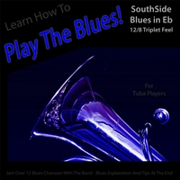 Windy Town Artists | Learn How to Play the Blues! (Southside Blues in Eb 12/8 Triplet Feel) [for Tuba Players]