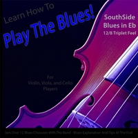 Windy Town Artists | Learn How to Play the Blues! (Southside Blues in Eb 12/8 Triplet Feel) [for Viola, Violin, Cello and Strings]
