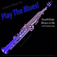 Windy Town Artists | Learn How to Play the Blues! (Southside Blues in Eb 12/8 Triplet Feel) [for Soprano Saxophone Players]