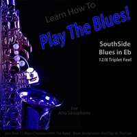 Windy Town Artists | Learn How to Play the Blues! (Southside Blues in Eb 12/8 Triplet Feel) [for Alto Saxophone Players]