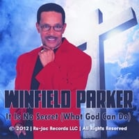 Winfield Parker | It Is No Secret (What God Can Do)