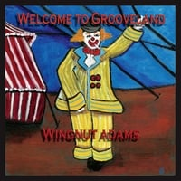 Wingnut Adams | Welcome to Grooveland
