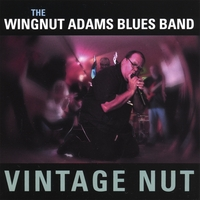 The Wingnut Adams Blues Band | Vintage Nut