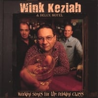 Wink Keziah & Delux Motel | Working Songs For The Drinking Class