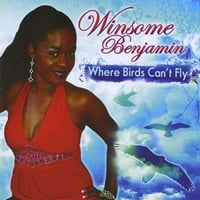 Winsome Benjamin | Where Birds Can't Fly