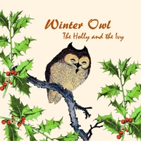 Winter Owl | The Holly and the Ivy
