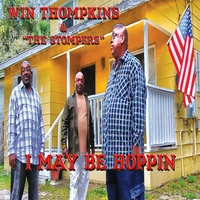 Win Thompkins & The Stompers | I May Be Hoppin