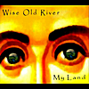 wise old river: my land