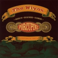 The Wiyos | Porcupine