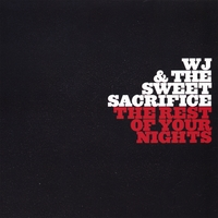 WJ & The Sweet Sacrifice | The Rest Of Your Nights