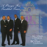 Rev. Wm Coleman & The BC Gospel Connection | A Prayer for Troubled Times