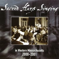 Western Massachusetts Sacred Harp Convention | Sacred Harp Singing in Western Massachusetts 2000-2001