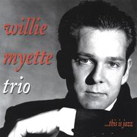 Willie Myette Trio | ...this is jazz