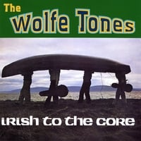 The Wolfe Tones | Irish To the Core
