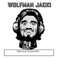 Wolfman Jack | Greatest Radio Bits