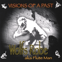 Wolfs Robe aka Flute Man | Visions of a Past