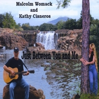 Malcolm Womack and Kathy Cisneros | Just Between You and Me
