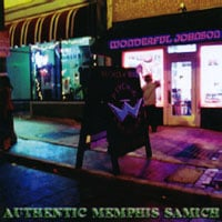 Wonderful Johnson | Authentic Memphis Samich