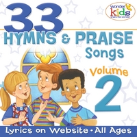 The Wonder Kids | 33 Hymns and Praise Songs, Vol. 2
