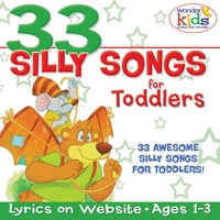 The Wonder Kids | 33 Silly Songs for Toddlers