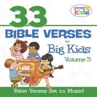 The Wonder Kids | 33 Bible Verses for Big Kids, Vol. 3