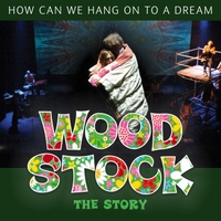 Woodstock the Story | How Can We Hang On to a Dream