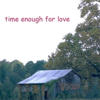 Woody | Time Enough for Love