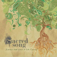 Word of Life Church | Sacred Song