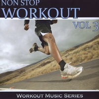 Workout Music Series | Non Stop Workout, Vol. 3