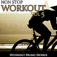 Workout Music Series | Non Stop Workout, Vol. 5