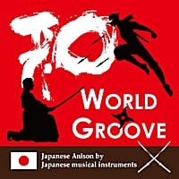 World Groove | Japanese Anison: By Japanease Musical Instruments
