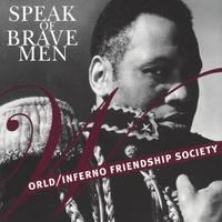 World/Inferno Friendship Society | Speak Of Brave Men