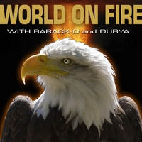 World On Fire | World On Fire with Barack Obama and George Dubya Bush - 2 Song EP