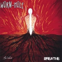 Worm-hole | Breathe