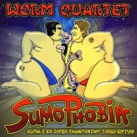 Worm Quartet | Sumophobia Alpha 2 EX Super Championship Turbo Edition