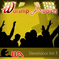 Worship Addicts | Worship Addicts Devotional, Vol. 3