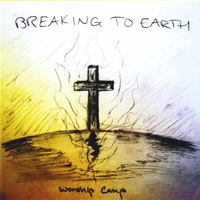 Worship Camp | Breaking to Earth
