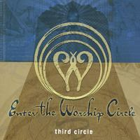 Enter the Worship Circle | Third Circle