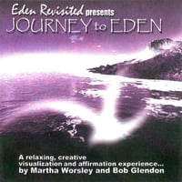 Martha Worsley &  Bob Glendon | Journey to Eden