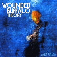 Wounded Buffalo Theory | It's Alright is Not Alright