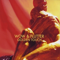 Wow & Flutter | Golden Touch