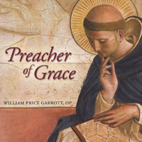 William Price Garrott, OP | Preacher of Grace