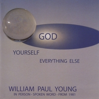 William Paul Young | God-Yourself-Everything Else