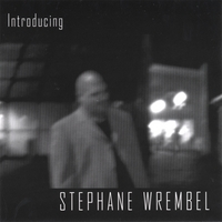 Stephane Wrembel | Introducing Stephane Wrembel