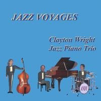 Clayton Wright | Jazz Voyages for Jazz Piano Trio