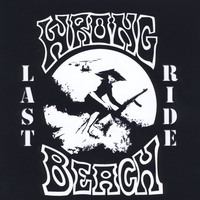 Wrong Beach | Last Ride