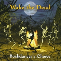 Wake the Dead | Buckdancer's Choice